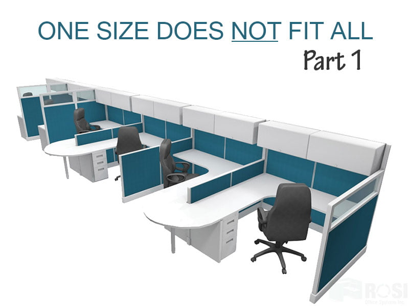 When It Comes To Cubicles One Size Does Not Fit All Part I